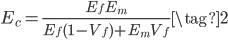 { \displaystyle E_c = \frac{E_fE_m}{E_f(1-V_f)+E_mV_f} \tag{2} }