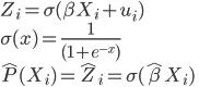 { \displaystyle Z_{i} = \sigma(\beta X_{i}+u_{i}) \\ \sigma(x) = \frac{1}{(1+e^{-x})} \\ \hat{P}(X_{i}) = \hat{Z}_{i} = \sigma(\hat{\beta}X_{i}) }