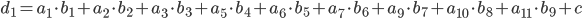 { \displaystyle d_1=a_1 \cdot b_1 + a_2 \cdot b_2 + a_3 \cdot b_3 + a_5 \cdot b_4 + a_6 \cdot b_5 + a_7 \cdot b_6 + a_9 \cdot b_7 + a_{10} \cdot b_8 + a_{11}\cdot b_9 + c }