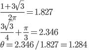 { \displaystyle \frac{1+3\sqrt{3}}{2\pi} = 1.827 \\ \displaystyle \frac{3\sqrt{3}}{4}+\frac{\pi}{3} = 2.346 \\ \theta=2.346 / 1.827 = 1.284 }