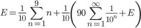 { \displaystyle E = \frac{1}{10} \sum_{n=1}^{9} n + \frac{1}{10} \left( 90 \sum_{n=1}^{ \infty } \frac{1}{10^n} + E \right) }