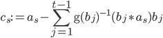 { \displaystyle c_{s}:=a_{s}-\sum_{j=1}^{t-1}\mathrm{g}( b_{j} )^{-1}( b_{j}\ast a_{s} )b_{j} }
