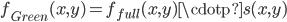 { \displaystyle f_{Green}(x, y) = f_{full}(x, y) \cdotp s(x, y)}
