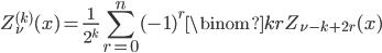{ \displaystyle\begin{align*}   Z_\nu^{(k)}(x) = \frac{1}{2^k}\sum_{r=0}^n (-1)^r \binom{k}{r} Z_{\nu-k+2r}(x) \end{align*}}