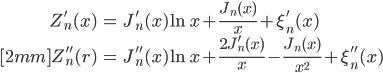 { \displaystyle\begin{align*}   Z_n'(x)     &= J_n'(x)\ln x + \frac{J_n(x)}{x} + \xi_n'(x) \\[2mm]   Z_n''(r)     &= J_n''(x)\ln x + \frac{2J_n'(x)}{x} - \frac{J_n(x)}{x^2} + \xi_n''(x) \end{align*}}