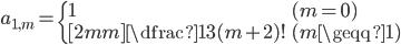 { \displaystyle\begin{align*}   a_{1,m} =     \begin{cases}       1 & (m = 0) \\[2mm]       \dfrac{1}{3}(m+2)! & (m \geqq 1)     \end{cases} \end{align*}}