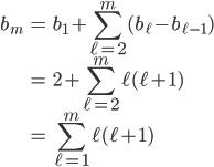 { \displaystyle\begin{align*}   b_m     &= b_1 + \sum_{\ell = 2}^m(b_\ell - b_{\ell-1}) \\     &= 2 + \sum_{\ell = 2}^m \ell(\ell+1) \\     &= \sum_{\ell = 1}^m \ell(\ell+1) \end{align*}}
