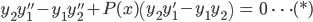 { \displaystyle\begin{align*}   y_2y_1'' - y_1y_2'' + P(x)\left(y_2y_1' - y_1y_2\right) &= 0 \qquad \cdots(*) \end{align*}}