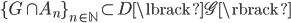 { \lbrace G\cap A_{n} \rbrace_{n\in\mathbb{N}}\subset D\lbrack \mathscr{G} \rbrack }