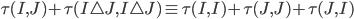 { \tau( I, J )+\tau( I\triangle J, I\triangle J )\equiv\tau( I, I )+\tau( J, J )+\tau( J, I ) }