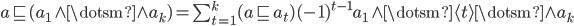 { a\sqsubset( a_{1}\wedge\dotsm\wedge a_{k} ) = \sum_{t=1}^{k}( a\sqsubset a_{t} )( -1 )^{t-1} a_{1}\wedge\dotsm\langle t \rangle\dotsm\wedge a_{k} }