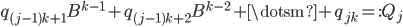 { q_{( j-1 )k+1}B^{k-1}+q_{( j-1 )k+2}B^{k-2}+\dotsm+q_{jk}=:Q_{j} }