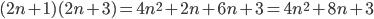 {(2n+1)(2n+3)=4n^2+2n+6n+3=4n^2+8n+3}