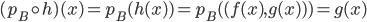 {(p_B\circ h)(x) = p_B(h(x) ) = p_B( (f(x), g(x) ) ) = g(x)}