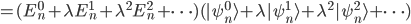 {=(E_n^{0}+\lambda E_n^{1}+\lambda^2 E_n^{2}+\cdots)(|\psi_n^{0}\rangle+\lambda|\psi_n^{1}\rangle+\lambda^2|\psi_n^{2}\rangle+\cdots)}