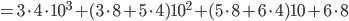 {=3 \cdot 4 \cdot 10^3 + ( 3 \cdot 8  + 5 \cdot  4 )10^2 + (5 \cdot 8 + 6 \cdot 4 )10 + 6 \cdot 8}