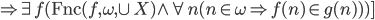 {\Rightarrow \exists f (\mathrm{Fnc}(f,\omega,\cup X) \wedge \forall n (n \in \omega \Rightarrow f(n) \in g(n))) ]}