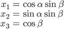 {\begin{align} x_1&=\cos\alpha\sin\beta\\ x_2&=\sin\alpha\sin\beta\\ x_3&=\cos\beta \end{align}}