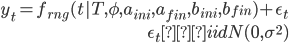 {\begin{eqnarray} y_t = f_{rng}(t   T, \phi, a_{ini}, a_{fin}, b_{ini}, b_{fin}) + \epsilon_t  \\  \epsilon_t 〜 iidN(0,\sigma^2) \end{eqnarray}}