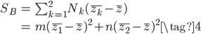 {\begin{eqnarray} S_B &=& \sum_{k=1}^{2} N_k(\bar{z_k} - \bar{z}) \\  &=&  m(\bar{z_1}-\bar{z})^2 + n(\bar{z_2}-\bar{z})^2 \tag{4} \end{eqnarray}}