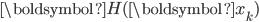 {\boldsymbol{H}}({\boldsymbol{x}}_k)