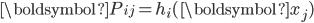{\boldsymbol{P}_{ij} = h_i(\boldsymbol{x}_j)}