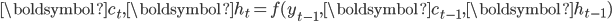 {\boldsymbol{c}_t, \boldsymbol{h}_t = f(y_{t-1}, \boldsymbol{c}_{t - 1}, \boldsymbol{h}_{t - 1})}