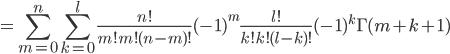 {\displaystyle = \sum_{m=0}^n \sum_{k=0}^l \frac{n!}{m!m!(n-m)!} (-1)^m  \frac{l!}{k!k!(l-k)!} (-1)^k  \Gamma(m+k+1) }