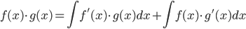 {\displaystyle \begin{equation} f(x) \cdot g(x)=\int f^{'}(x) \cdot g(x) dx + \int f(x) \cdot g^{'}(x) dx \end{equation} }