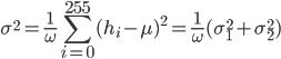 {\displaystyle \sigma^2 = \frac{1}{\omega} \sum_{i=0}^{255}{(h_i - \mu)^2} = \frac{1}{\omega} (\sigma_1^2 + \sigma_2^2) }