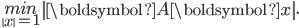 {\displaystyle \underset{\left\  x\right\  =1}{min} \left\  \boldsymbol{A}\boldsymbol{x}\right\ .      }