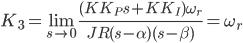 {\displaystyle K_3=\lim_{s \to 0}\frac{(KK_Ps+KK_I) \omega_r}{JR(s-\alpha)(s-\beta)}=\omega_r\\ }