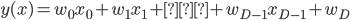 {\displaystyle y(x) = w_0x_0 + w_1x_1 + … + w_{D-1}x_{D-1} + w_D  }