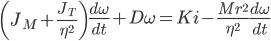 {\displaystyle  \begin{equation} \left(J_{M} + \frac{J_{T}}{\eta^{2}} \right) \frac{d \omega}{d t} + D \omega= K i - \frac{Mr^{2}}{\eta^{2}} \frac{d \omega}{d t} \end{equation} }