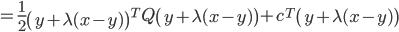 {\displaystyle  = \frac{1}{2} \left( y + \lambda( x - y ) \right)^T Q \left( y + \lambda( x - y ) \right) + c^T \left( y + \lambda( x - y ) \right) }