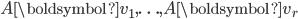 {\displaystyle  A \boldsymbol{v}_1,\ldots,A \boldsymbol{v}_r }