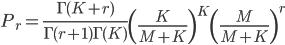 {\displaystyle  P_{r}=\frac{\Gamma(K+r)}{\Gamma(r+1)\Gamma(K)}\left(\frac{K}{M+K}\right)^{K}\left(\frac{M}{M+K}\right)^{r}}