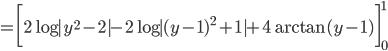 {\displaystyle = \biggl[ 2\log|y^2-2|-2\log|(y-1)^2+1|+4\arctan(y-1) \biggr]_0^1}