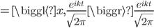 {\displaystyle = \biggl\langle x, \frac{e^{ i k t } }{ \sqrt{ 2 \pi} } \biggr\rangle \frac{e^{ i k t } }{ \sqrt{ 2 \pi} } }
