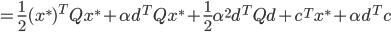 {\displaystyle = \frac{1}{2} (x^*)^T Q x^* + \alpha d^T Q x^* + \frac{1}{2} \alpha^2 d^T Q d + c^T x^* + \alpha d^T c }