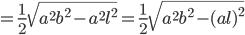 {\displaystyle =\frac{1}{2} \sqrt{a^2b^2-a^2l^2}=\frac{1}{2} \sqrt{a^2b^2-(al)^2}}