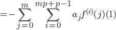 {\displaystyle =-\sum_{j=0}^m \sum_{i=0}^{mp+p-1} a_jf^{(i)}(j)~~~~~~~~~~~~~~~~~~~~~~~~~~(1)}