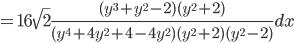 {\displaystyle =16 \sqrt{2}\frac{(y^3+y^2-2)(y^2+2)}{(y^4+4y^2+4-4y^2)(y^2+2)(y^2-2)} dx}