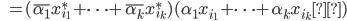 {\displaystyle \;\;\; = ( \bar{\alpha_1} x_{i_1}^* + \cdots + \bar{\alpha_k} x_{i_k}^* ) ( \alpha_1 x_{i_1} + \cdots + \alpha_k x_{i_k}) }
