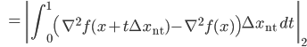 {\displaystyle \;\;\; = \left\| \int_{0}^{1} \left( \nabla^2 f(x + t \Delta x_{\mathrm{nt}}) - \nabla^2 f(x) \right) \Delta x_{\mathrm{nt}} \ dt \right\|_2 }