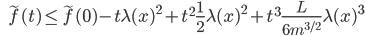 {\displaystyle \;\;\; \tilde{f} (t) \le \tilde{f} (0) - t \lambda (x)^2 + t^2 \frac{1}{2} \lambda (x)^2 + t^3 \frac{L}{6m^{3/2}} \lambda (x)^3 }