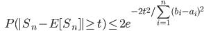 {\displaystyle \;\;\; P( | S_n - E [ S_n ] | \ge t) \le 2 e^{-2 t^2 / \sum_{i=1}^n (b_i - a_i)^2 } }