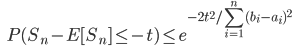 {\displaystyle \;\;\; P(S_n - E [ S_n ] \le -t) \le e^{-2 t^2 / \sum_{i=1}^n (b_i - a_i)^2 } }