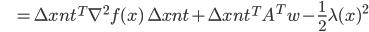 {\displaystyle \;\;\;\;\;\;\;\; = \Delta x_\mathrm{nt}^T \nabla^2 f(x) \ \Delta x_\mathrm{nt} + \Delta x_\mathrm{nt}^T A^T w - \frac{1}{2} \lambda (x)^2 }