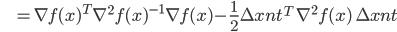 {\displaystyle \;\;\;\;\;\;\;\; = \nabla f(x)^T \nabla^2 f(x)^{-1} \nabla f(x) - \frac{1}{2} \Delta x_\mathrm{nt}^T \ \nabla^2 f(x) \ \Delta x_\mathrm{nt} }